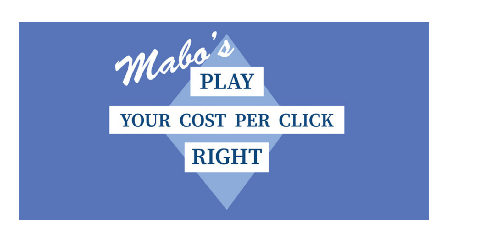 Play Your Cost Per Click Right with Mabo
